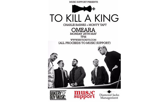 To Kill A King to headline Music Support fundraiser